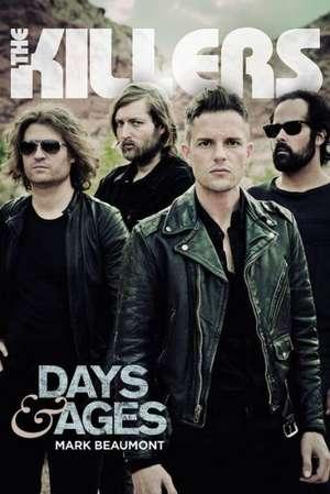 The Killers:  Days & Ages de Mark Beaumont