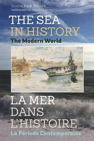The Sea in History – The Modern World