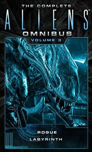 The Complete Aliens Omnibus:  (Rogue, Labyrinth) de Sandy Schofield