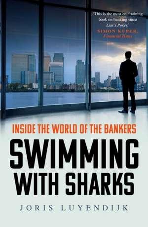 Swimming with Sharks de Joris Luyendijk