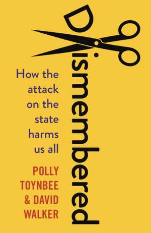 Dismembered de Polly Toynbee