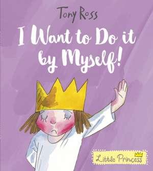 I Want to Do It by Myself! de Tony Ross