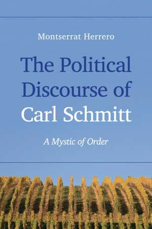The Political Discourse of Carl Schmitt