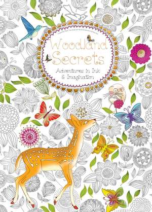 Woodland Secrets (Colouring Book): Adventures in Ink and Imagination de Daisy Seal