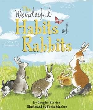 The Wonderful Habits of Rabbits de Douglas Florian