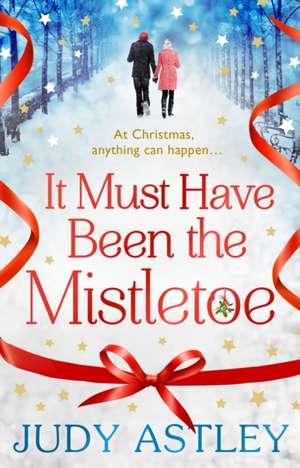 It Must Have Been the Mistletoe de Judy Astley