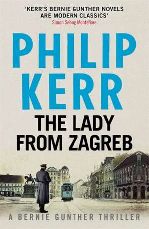 The Lady From Zagreb de Philip Kerr