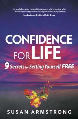 Confidence for Life de Susan Armstrong