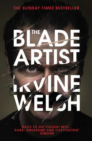 The Blade Artist de Irvine Welsh