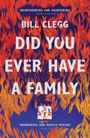 Did You Ever Have a Family de Bill Clegg