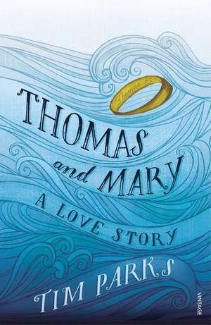 Thomas and Mary de Tim Parks