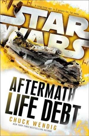 Star Wars: Aftermath: Life Debt de Chuck Wendig