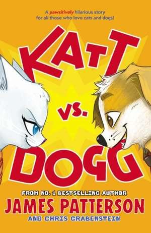 Katt vs. Dogg de James Patterson
