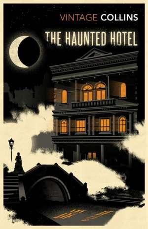 The Haunted Hotel de Wilkie Collins