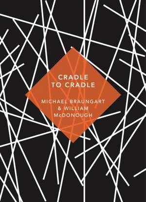 Cradle to Cradle de Michael Braungart
