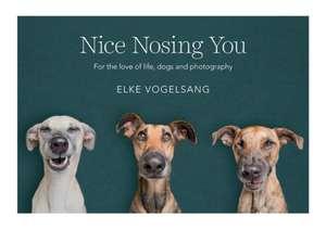 Nice Nosing You de Elke Vogelsang
