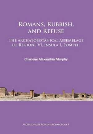 Romans, Rubbish, and Refuse