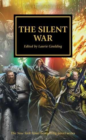 The Silent War de Laurie Goulding