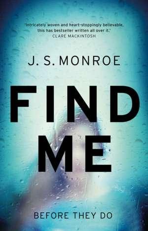 Find Me de J. S. Monroe