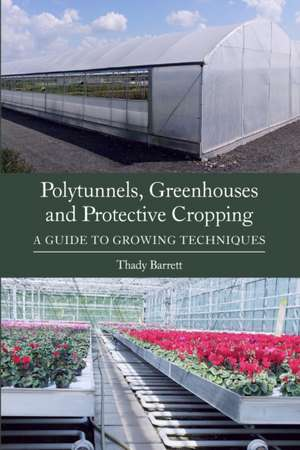 Polytunnels, Greenhouses and Protective Cropping imagine