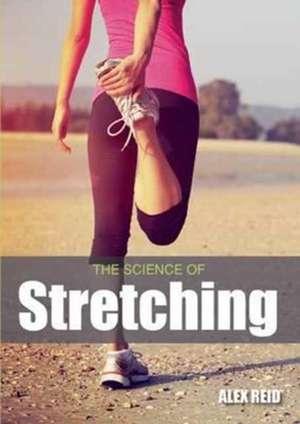 The Science of Stretching de Alex Reid