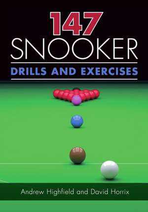 147 Snooker Drills and Exercises imagine