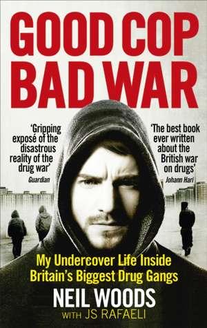 Good Cop, Bad War de Neil Woods