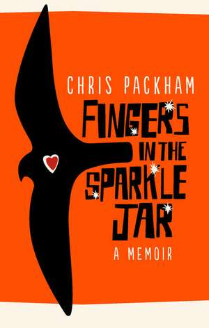 Fingers in the Sparkle Jar de Chris Packham