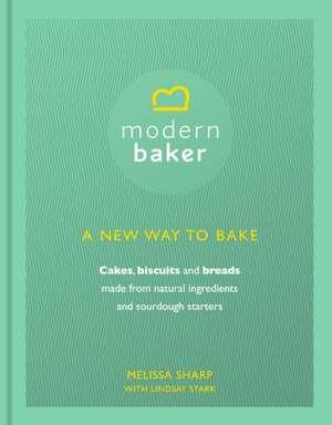Sharp, M: Modern Baker: A New Way To Bake imagine