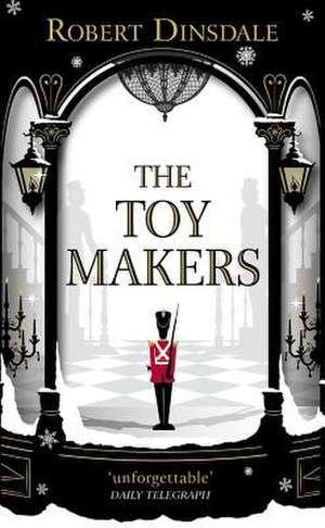 The Toymakers de Robert Dinsdale