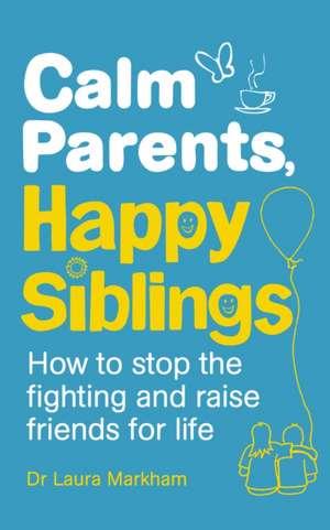 Calm Parents, Happy Siblings imagine