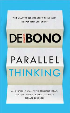 Parallel Thinking de Edward De Bono