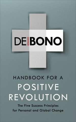 Handbook for a Positive Revolution de Edward de Bono