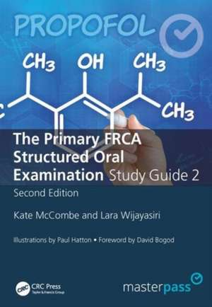 The Primary Frca Structured Oral Exam Guide 2, Second Edition imagine