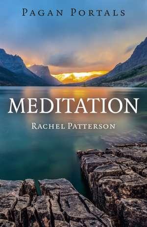 Pagan Portals - Meditation de Rachel Patterson