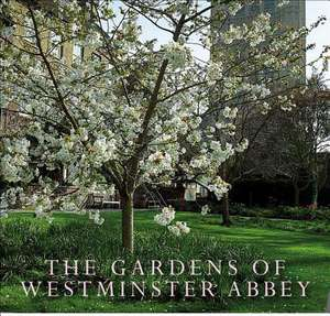 Gardens of Westminster Abbey de Jan Pancheri