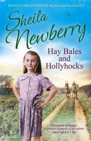 Hay Bales and Hollyhocks de Sheila Newberry