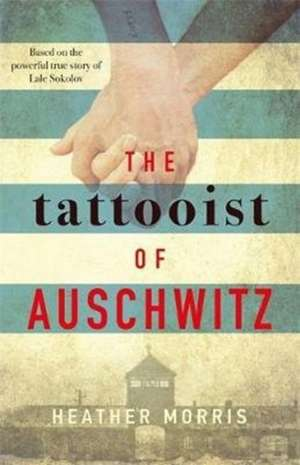 The Tattooist of Auschwitz de Heather Morris