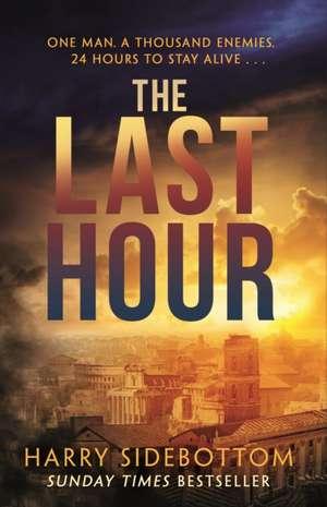 The Last Hour de Harry Sidebottom