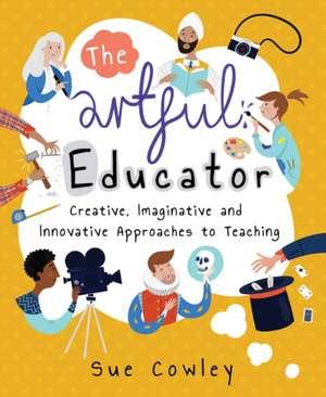 The artful educator de Sue Cowley