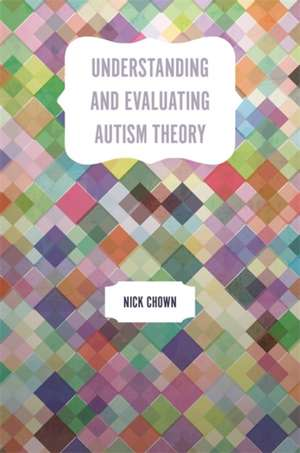 Understanding and Evaluating Autism Theory