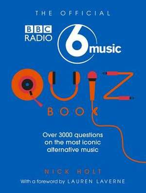 The Official Radio 6 Music Quiz Book de Nick Holt
