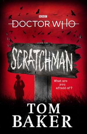 Doctor Who: Scratchman de Tom Baker