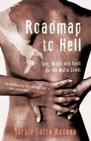 Roadmap to Hell: Sex, Drugs and Guns on the Mafia Coast imagine
