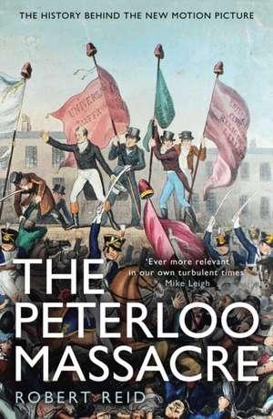 The Peterloo Massacre de Robert Reid