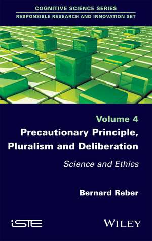 Precautionary Principle, Pluralism and Deliberation
