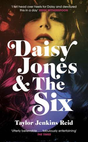 Daisy Jones and The Six de Taylor Jenkins Reid