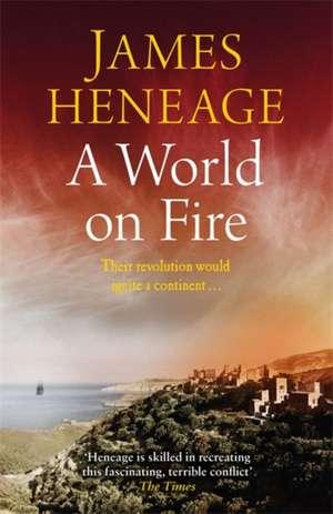 Heneage, J: World on Fire de James Heneage