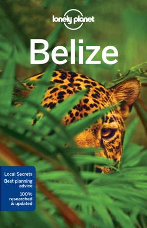 Lonely Planet Belize de Lonely Planet