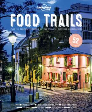 Foodie Trails:  A Journey Through Every Country in the World de Lonely Planet